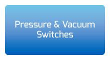 Pressure and vacuum switches