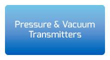 Pressure and Vacuum Transmitters